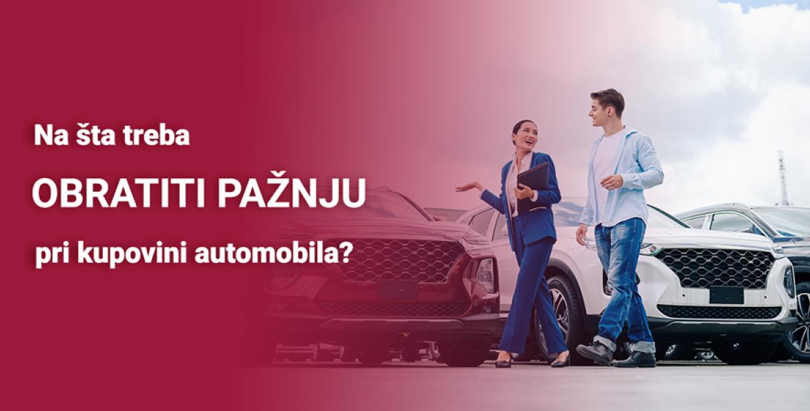 Na šta treba obratiti pažnju pri kupovini automobila?